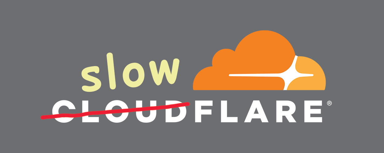 Cloudflare with 'cloud' crossed out and replaced with 'slow' in Comic Sans font face