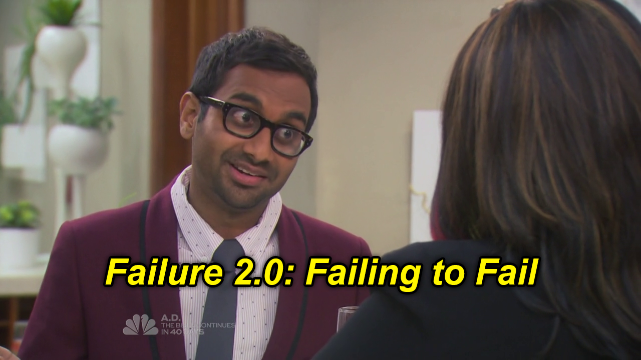 Tom Haverford from Parks and Recreation commenting on Failing to Fail